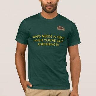 012004titan, OMS A BESOIN D'UN HEMI QUAND VOUS T-shirt