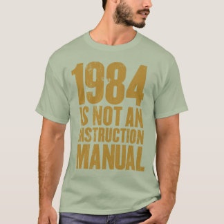 1984 n'est pas un T-shirt de manuel d'instruction