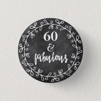 60 et fabuleux - soixantième bouton de coutume badge rond 2,50 cm