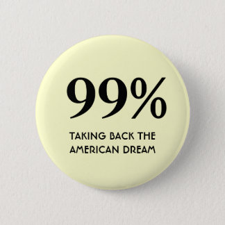 99% - Rapporter le rêve américain Badge Rond 5 Cm
