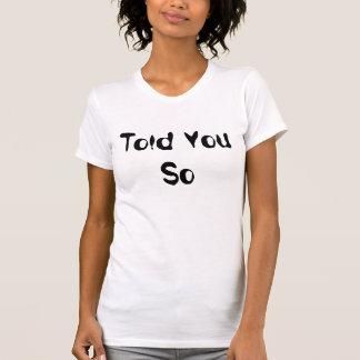 A dit vous ainsi l'humour de T-shirt les tee -