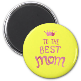 À la meilleure maman - aimant