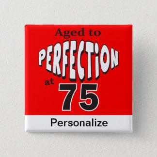 Âgé à la perfection à 75 - soixante-quinzième badge carré 5 cm