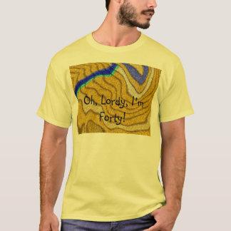 Ah, Lordy, je suis le quarantième T-shirt de