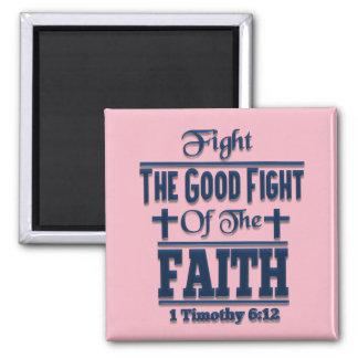 Aimant Combattez le bon combat de l'aimant de carré de