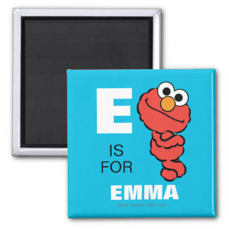 Aimant E est pour Elmo que | ajoutent votre nom