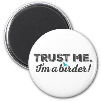 Aimant Faites- confiancemoi. Je suis un Birder !