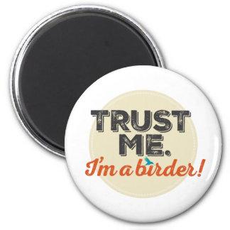 Aimant Faites- confiancemoi. Je suis un Birder ! Emblème