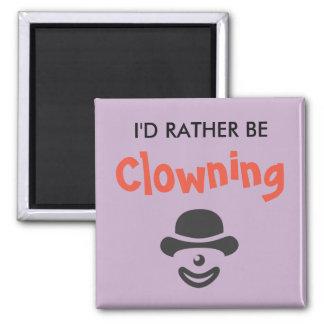 Aimant Je ferais le clown plutôt