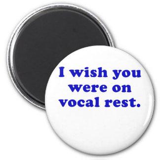 Aimant Je souhaite que vous ayez été sur le repos vocal