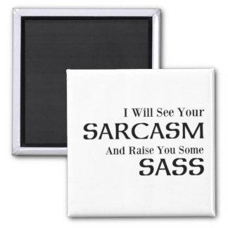 Aimant Je verrai votre sarcasme et vous élèverai un