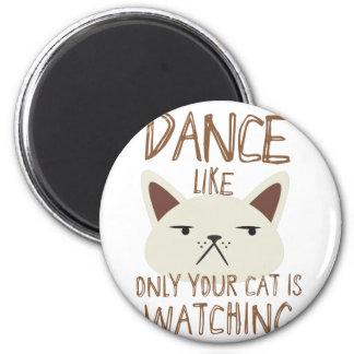 Aimant La danse comme seulement votre chat observe