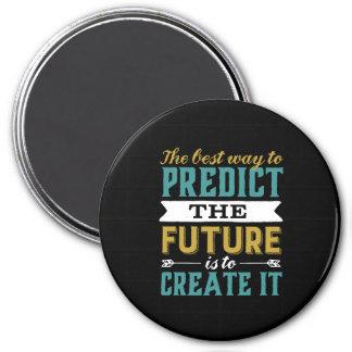 Aimant La meilleure manière de prédire l'avenir est de la