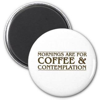 Aimant Les matins sont pour le café et la contemplation