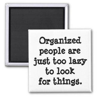 Aimant Les personnes organisées sont paresseuses
