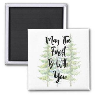 Aimant Mai la forêt soit avec vous