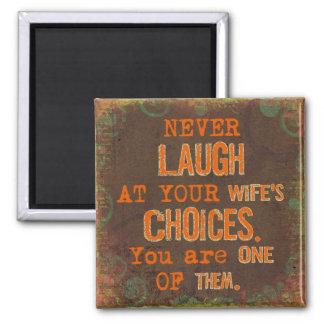 Aimant Ne riez jamais de l'aimant des choix de l'épouse