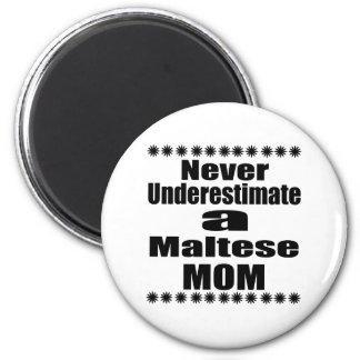 Aimant Ne sous-estimez jamais la maman maltaise