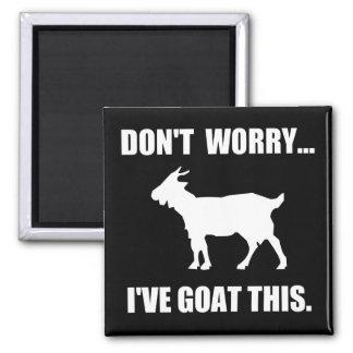 Aimant Ne vous inquiétez pas… J'ai la chèvre ceci