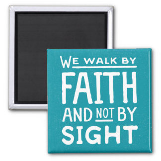 Aimant Nous marchons par la foi pas par l'aimant de vue