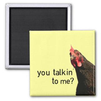 Aimant Poulet drôle d'attitude - vous talkin à moi ?