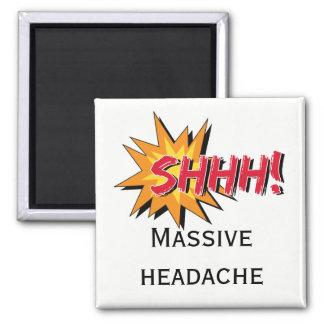 Aimant SHHH panneau d'avertissement massif de mal de tête