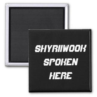 Aimant Shyriiwook parlé ici