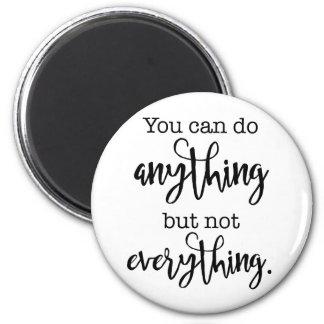 Aimant Vous pouvez faire n'importe quoi, mais pas TOUT