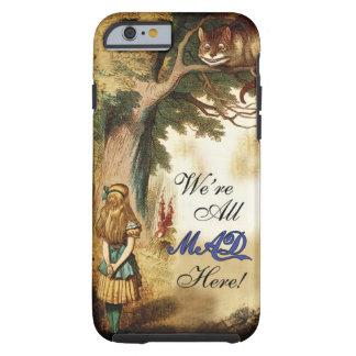 Alice au pays des merveilles nous sommes tous fous coque iPhone 6 tough