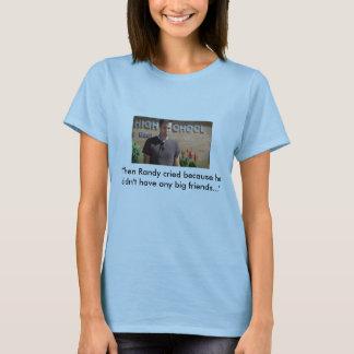"""""""Alors Randy a pleuré…"""" T-shirt"""