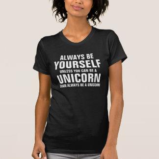 Altijd ben zelf tenzij u een eenhoorn kunt zijn t shirt