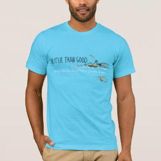 Améliorez que bon, tuyauterie en rivière t-shirt