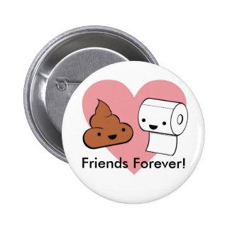 amis pour toujours, amis pour toujours ! badge rond 5 cm