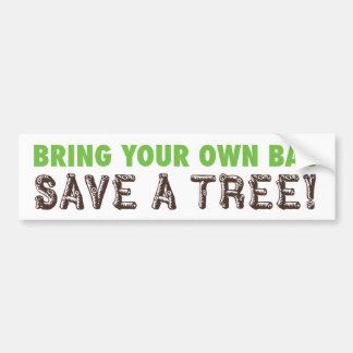 Apportez à vos propres économies de sac… un arbre  autocollant de voiture