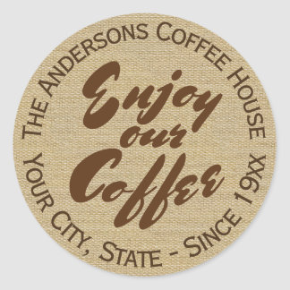 """""""Appréciez notre café"""" à la maison ou la raison Sticker Rond"""