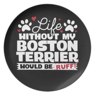 Assiettes En Mélamine La vie sans mon Boston Terrier serait Ruff