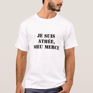 athée de suis de je, merci de dieu t-shirt