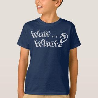 Attente…. Ce qui ? T-shirt