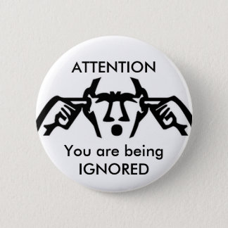 ATTENTION : Vous êtes bouton IGNORÉ Badge Rond 5 Cm