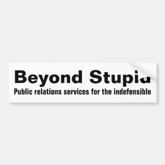 Au delà de stupide… autocollant de voiture