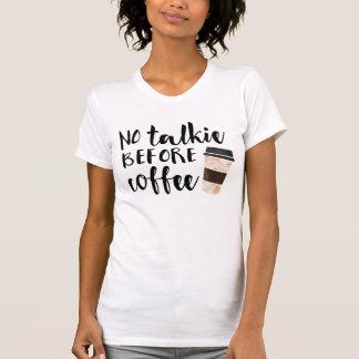 Aucun film parlant avant le café drôle t-shirt