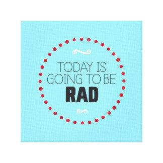 Aujourd'hui va être toile enveloppée par rad -