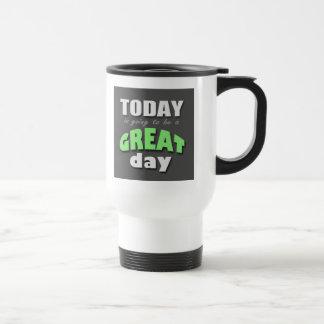 Aujourd'hui va être un jour splendide - tasse de