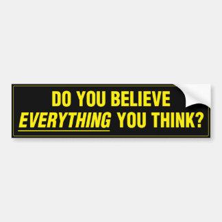 Autocollant - croyez-vous tout que vous pensez ? autocollant de voiture