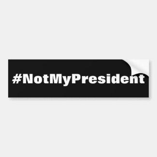Autocollant De Voiture adhésif pour pare-chocs #NotMyPresident