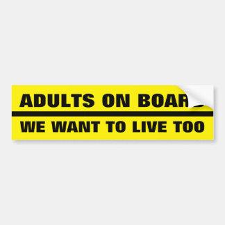 Autocollant De Voiture Adultes à bord - nous voulons vivre trop