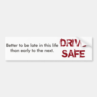 Autocollant De Voiture Conduisez l'adhésif pour pare-chocs sûr