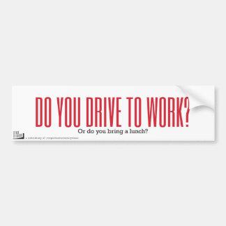 Autocollant De Voiture Conduisez-vous au travail ? Ou prenez-vous un