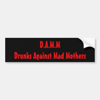 Autocollant De Voiture D.A.M.M. - Drunks contre les mères folles