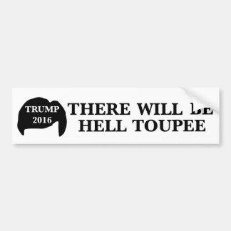 Autocollant De Voiture Donald Trump 2016 - 'il y aura enfer Toupee